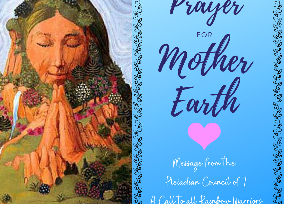 Prayer for Mother Earth – A Call to Rainbow Warriors